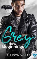 Grey: New Beginnings